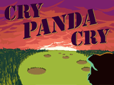 Cry Panda Cry!