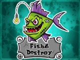 Fish & Destroy